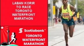 Kenya's Laban Korir To Defend Scotiabank Toronto Waterfront Marathon Title