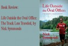 Book Review: Life Outside the Oval Office: The Track Less Traveled, by Nick Symmonds