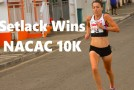 Setlack's NACAC 10K Win