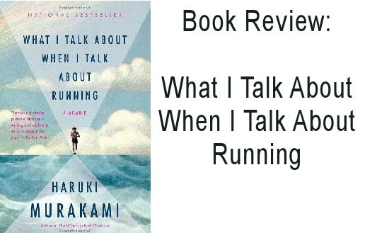 Book Review: What I Talk About When I Talk About Running