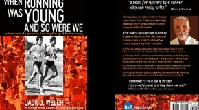 Book Review: When Running Was Young and So Were We, by Jack D. Welch