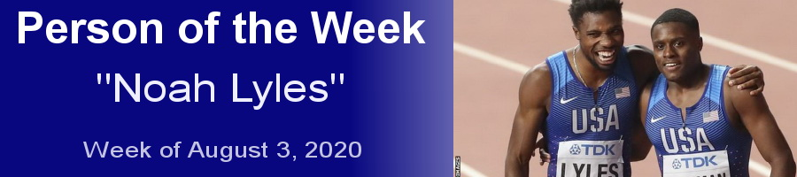 https://athleticsillustrated.com/person-of-the-week-for-the-week-of-august-2-2020-noah-lyles/